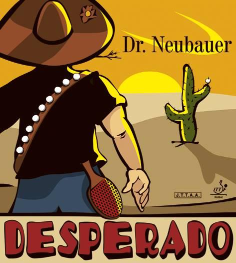 "Dr. Neubauer ""Desperado"""