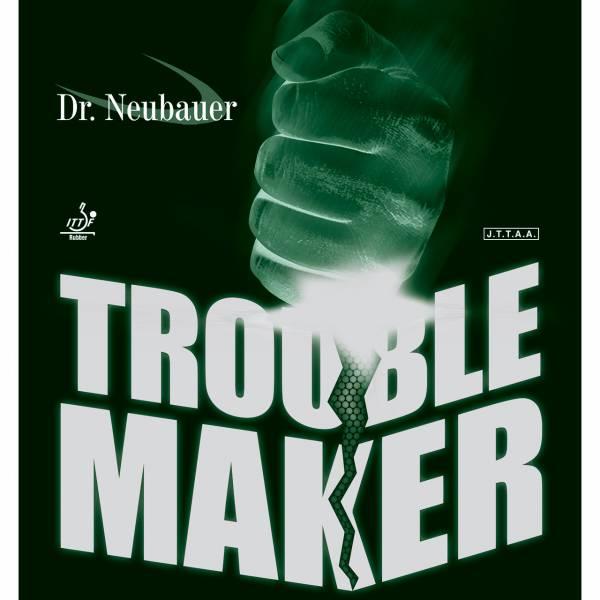 """Dr. Neubauer """"Trouble Maker"""""""